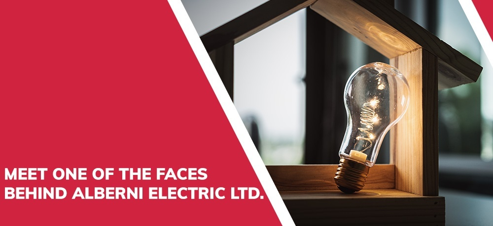 Meet One Of The Faces Behind Alberni Electric Ltd.